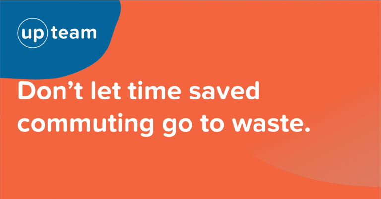 Don't let time saved commuting go to waste